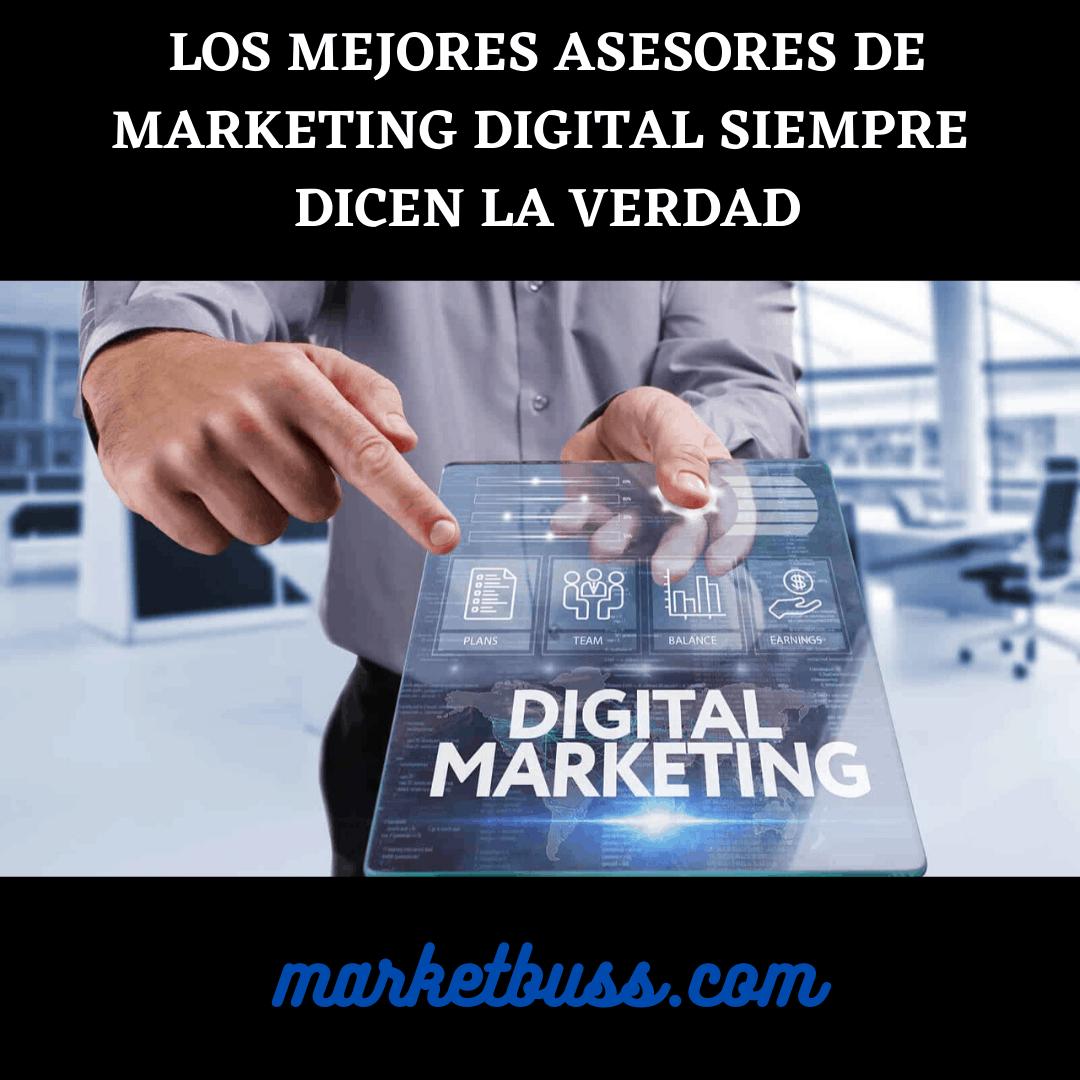 los mejores asesores de marketing digital siempre dicen la verdad